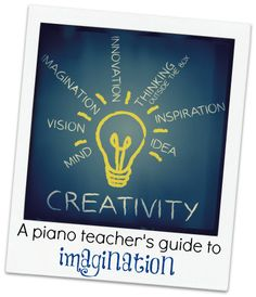 Creating Creative Moments; A Piano Teacher's Guide to Imagination
