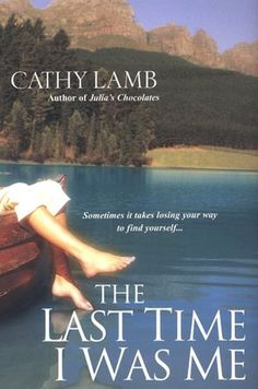 The Last Time I Was Me; Cathy Lamb