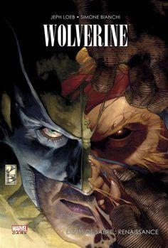 Wolverine / Dents de sabre - Renaissance de Jeph Loeb, Karl Bollers, Simone Bianchi, Stephen Segovia - BDfugue.com