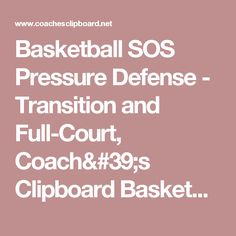 Basketball SOS Pressure Defense - Transition and Full-Court, Coach's Clipboard Basketball Coaching