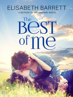 "THE BEST OF ME by Elisabeth Barrett (Return to Briarwood, #2) |On Sale: 1/5/2016 | Loveswept Contemporary Romance | eBook | In the follow-up to Once and Again—hailed by bestselling author Claudia Connor as ""a beautiful second-chance love story""—Elisabeth Barrett returns to the Briarwood, an unforgettable place where legacy and longing make dreams come true. 