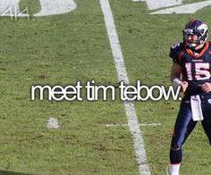 Meet Tim Tebow. Bucket list