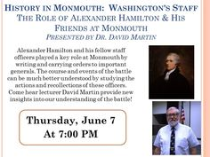 Dr. David Martin, the president of the Friends of Monmouth Battlefield and an award winning author, teacher and lecturer, will offer new analyses of important individuals who helped shape Monmouth County. Monmouth County Library Headquarters, Manalapan, NJ www.monmouthcountylib.org