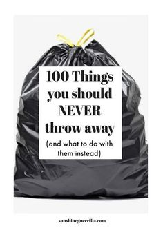 100 Things You Should NEVER Throw in the Garbage (And What to Do With Them Instead) - less waste, low waste, zero waste sustainable living Zero Waste, Reduce Waste, Plastik Recycling, Habitat For Humanity Restore, Waste Reduction, Reduce Reuse Recycle, Recycle Cans, Eco Friendly House, Green Life