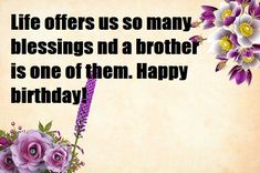 Birthday Wishes for Brother Happy Birthday Sister Cards, Happy Birthday Prayer, Birthday Message For Brother, Birthday Wishes For Daughter, Cute Happy Birthday, Sister Birthday Quotes, Happy Birthday Wishes, Spiritual Birthday Wishes, Birthday Wishes Messages