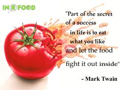 """""""Part of the secret of a success in life is to eat what you like and let the food fight it out inside"""" - Mark Twain #food #quotes #marktwain #inrfood"""