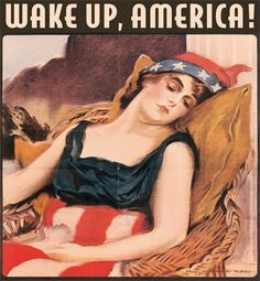 Wake Up, America! - Vintage World War 1 era poster reads Wake Up America! Civilization calls every man woman and child. Lady Liberty in vintage historical colors of red white and blue.