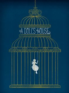 """A Doll's House by Henrik Ibsen describes """"the need of every individual to find out the kind of person he or she really is and to strive to become that person."""""""