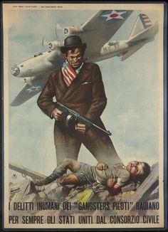 Americans = gangsters, they say? >> World War II: Italian anti-American Propaganda Poster.