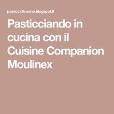 Pasticciando in cucina con il Cuisine Companion Moulinex Cookies, Crack Crackers, Biscuits, Cookie Recipes, Cookie, Biscuit