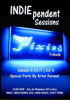 INDIEpendent Sessions by Artur Durand Especial #THEPIXIES Evento: https://www.facebook.com/events/360862167646351/ Sábado 11 de Março Sound Selection by Artur Durand (INDIEemFRENTE) Indie Rock, 80s, Indie-Electro, New Wave Entrada 2 Noir Aberto até às 4 Joy Division, Interpol, LCD Soundsystem, The Cure, Nine Inch Nails, The Presets, Siouxsie & The Banshees, Pixies, X-Wife, The Organ, Arcade Fire, Franz Ferdinand, The Smiths, Electrelane, Blondie, Nirvana, Gossip, Ramones, The Chemical…