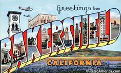Greetings from Bakersfield California