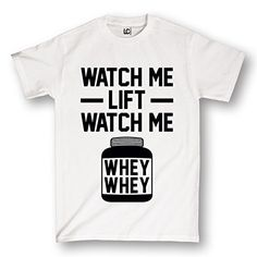 Watch Me Lift Watch Me Whey Whey Funny Gym Workout Cool Humor - Men's T-Shirt - http://geekyshirtsdepot.com/watch-me-lift-watch-me-whey-whey-funny-gym-workout-cool-humor-mens-t-shirt/