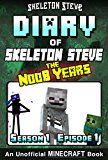 Free Kindle Book -   Minecraft Diary of Skeleton Steve the Noob Years - Season 1 Episode 1 (Book 1): Unofficial Minecraft Books for Kids, Teens, & Nerds - Adventure Fan Fiction ... Collection - Skeleton Steve the Noob Years)