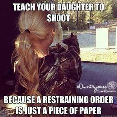 What every guy should worry about lol ! He shouldnt be afraid of daddy, he should always wonder if his date can shoot lol ! ! ! !