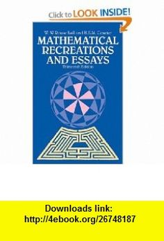 Mathematical Recreations and Essays (Dover Recreational Math) (9780486253572) W. W. Rouse Ball, H. S. M. Coxeter , ISBN-10: 0486253570  , ISBN-13: 978-0486253572 ,  , tutorials , pdf , ebook , torrent , downloads , rapidshare , filesonic , hotfile , megaupload , fileserve