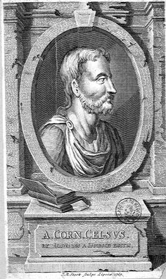 Aurelius Cornelius Celsus (Celse), 29 av JC - 37 post JC. [De Medicina. T.1: https://pinterest.com/pin/287386019946795028/].