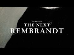 JWT Amsterdam - This Rembrandt is the new frontier in forgery. Impression 3d, The Next Rembrandt, Udk Berlin, Rembrandt Paintings, 3d Art, Baroque Art, Creative Review, Great Ads, Art Moderne