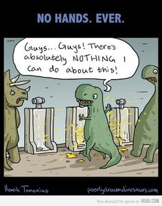 Poor little T-Rex can't even use the urinals. His physical malformation (short arms) can't do anything about the splashes. Watch out other dinos....