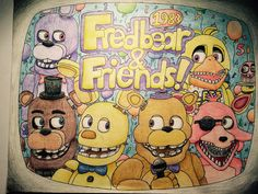 Fredbear and Friends!