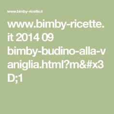 www.bimby-ricette.it 2014 09 bimby-budino-alla-vaniglia.html?m=1