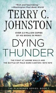 Dying Thunder: The Fight at Adobe Walls and the Battle of Palo Duro Canyon-1874-1875
