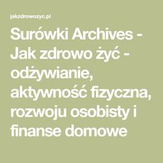 Surówki Archives - Jak zdrowo żyć - odżywianie, aktywność fizyczna, rozwoju osobisty i finanse domowe