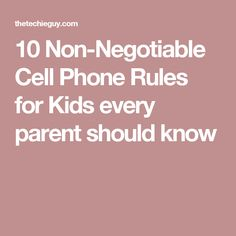 10 Non-Negotiable Cell Phone Rules for Kids every parent should know