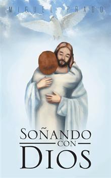"""""""Soñando con Dios"""", Miguel Prado.  Un libro que busca hacerle promoción al nombre de Dios. Prado, Movies, Movie Posters, Names Of God, Spirituality, Book, Films, Film Poster, Cinema"""