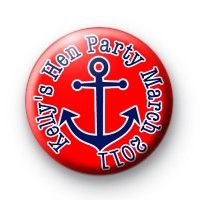 Red Custom Anchor Hen Party Badges Button Badges £0.85