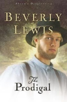 The Prodigal #4 of Abram's Daughters Series by Beverly Lewis (2006, Paperback)