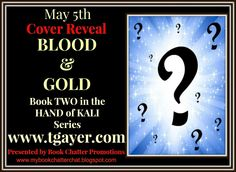 COVER REVEAL - Blood & Gold (Hand of Kali, #2) by T. G. Ayer  (May 2014)