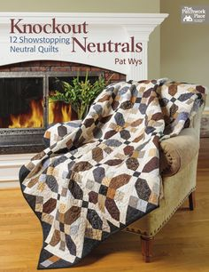Knockout Neutrals by Pat Wys  www.silverthimblequilt.com  Available for pre order NOW!