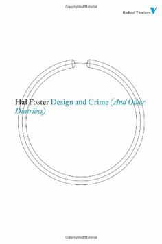 Design and Crime (And Other Diatribes) di Hal Foster http://www.amazon.it/dp/1844676706/ref=cm_sw_r_pi_dp_m-mCub1B28K8M