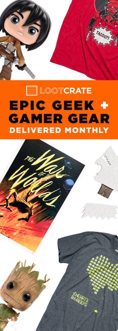 Get your very own EPIC geek and gamer gear. Delivered every month right to your door with Loot Crate!