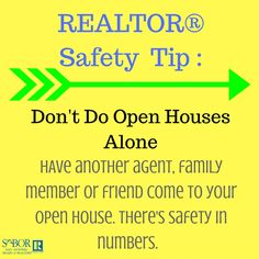 Make sure you stay safe during open houses, always take someone with you.
