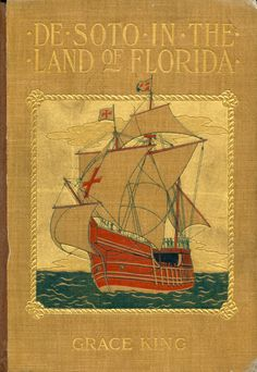 ≈ Beautiful Antique Books ≈ De Soto in the Land of Florida - Grace King (1898)