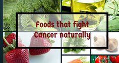 foods that help fight cancer ♥