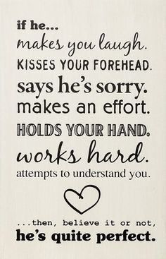 Top 30 love quotes with pictures. Inspirational quotes about love which might inspire you on relationship. Cute love quotes for him/her Cute Quotes, Great Quotes, Quotes To Live By, Funny Quotes, Perfect Man Quotes, Best Love Quotes, Famous Quotes, Amazing Man Quotes, Cute Sayings