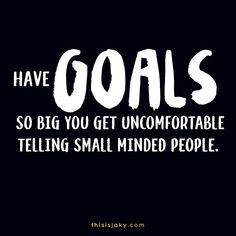 Have goals so big you get uncomfortable telling small minded people. Reach for the stars. quote quotes. life quotes. goals. dreams. dream big. hustle. www.thisisjaky.com