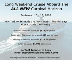Come take a cruise with my family and me!  Carnival Cruise Line recently announced their new ship the Horizon will be sailing out of New York City for a limited time in 2018.  Board the ship on Thursday and be back Monday.  Check out these prices for September!