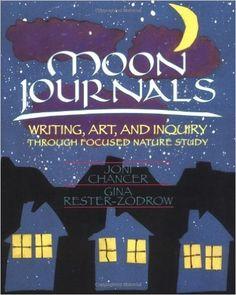 Amazon.com: Moon Journals: Writing, Art, and Inquiry Through Focused Nature Study (9780435072216): Joni Chancer, Gina Rester-Zodrow: Books