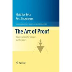 The Art of Proof: Basic Training for Deeper Mathematics (Undergraduate Texts in Mathematics) Calculus, Algebra, Physics Problems, Physics And Mathematics, Math Books, Higher Learning, Trigonometry, Math Concepts, Data Science