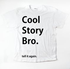 Cool Story Bro tell it again unisex adults S M L by VeryRadTribe 14$