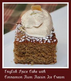 English Spice Cake with Cinnamon Rum Raisin Ice Cream