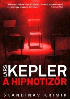 Töltse le vagy olvassa el online A hipnotizőr Ingyenes Könyvek (PDF ePub - Lars Kepler, Egy apa. A svéd kisvárosban elkövetett szörnyű mészárlásnak csupán egyetlen. Lars Kepler, White Books, Sendai, Love Book, Search Engine, Chevrolet Logo, Persona, Ebooks, Engineering