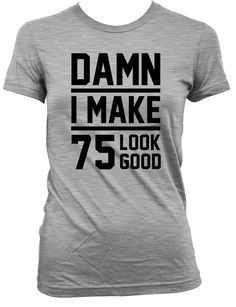 75th Birthday Gift For Women & Men Thanks for stopping by the Birthday Suit Shop! Celebrate life's greatest moments with our customized apparel.