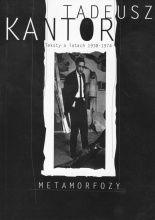 Tadeusz Kantor.Metamorfozy. Teksty o latach 1938-1974 - Tadeusz Kantor