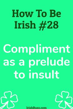 Your in-depth guide to CRACKING the Irish identity. Practical Tips and Nuggets of Wisdom in one easy-to-use Guide.  #H2BI #IrishCulture #HowToBeIrish #IrishTraditions #IrishHumor #IrishQuotes #IrishJokes