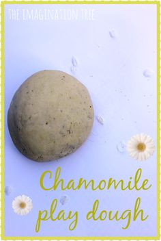 """Calming chamomile play dough recipe - perhaps for a kid with anger or anxiety issues.  Or just a """"Time-Out"""" activity."""